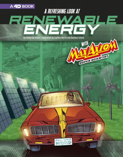 A Refreshing Look at Renewable Energy with Max Axiom, Super Scientist Book