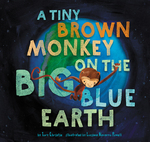 A Tiny Brown Monkey on the Big Blue Earth book