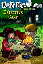 A to Z Mysteries Super Edition 1: Detective Camp book