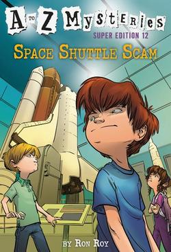 A to Z Mysteries Super Edition #12: Space Shuttle Scam book
