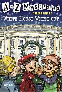 A to Z Mysteries Super Edition 3: White House White-Out book