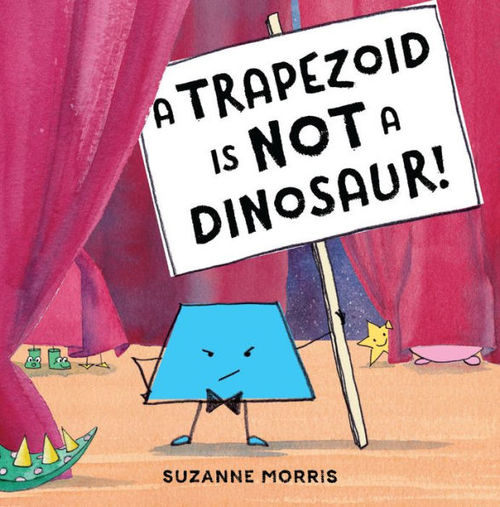 A Trapezoid Is Not a Dinosaur! book