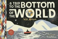 A Trip to the Bottom of the World with Mouse book