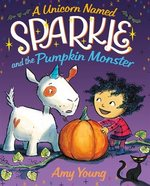 A Unicorn Named Sparkle and the Pumpkin Monster book