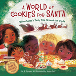 A World of Cookies for Santa: Follow Santa's Tasty Trip Around the World book