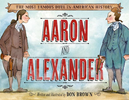 Aaron and Alexander: The Most Famous Duel in American History book