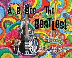 A, B, See the Beatles!: A Children's ABC Book book