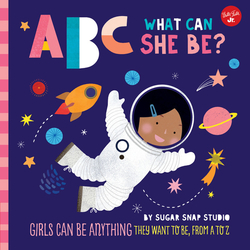 ABC for Me: ABC What Can She Be?: Girls Can Be Anything They Want to Be, from A to Z book
