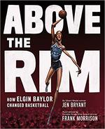 Above the Rim: How Elgin Baylor Changed Basketball book