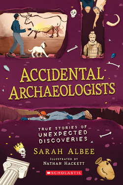 Accidental Archaeologists: True Stories of Unexpected Discoveries book