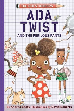 Ada Twist and the Perilous Pants book