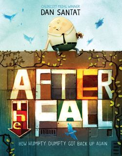 After the Fall (How Humpty Dumpty Got Back Up Again) Book