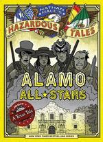 Alamo All-Stars: A Texas Tale book