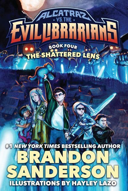 Alcatraz vs. the Evil Librarians: The Shattered Lens book