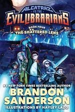 Alcatraz vs. the Evil Librarians: The Shattered Lens book