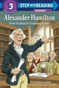 Alexander Hamilton: From Orphan to Founding Father book