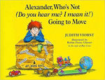 Alexander, who's not (Do you hear me? I mean it!) Going to move book