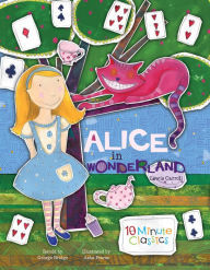 Alice in Wonderland (10 Minute Classics) book
