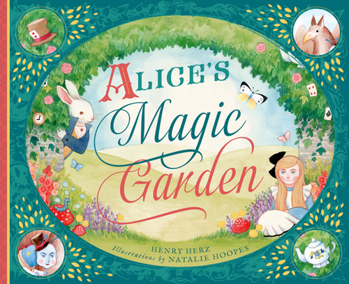 Alice's Magic Garden: Before the Rabbit Hole . . . book