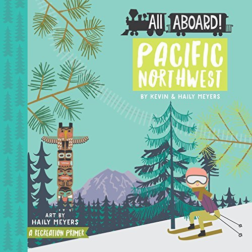 All Aboard! Pacific Northwest Book