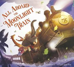 All Aboard the Moonlight Train book