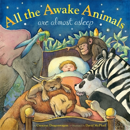 All the Awake Animals Are Almost Asleep book