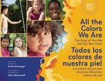 All the Colors We Are/Todos Los Colores de Nuestra Piel: The Story of How We Get Our Skin Color/La Historia de Por Qué Tenemos Diferentes Colores de Piel book