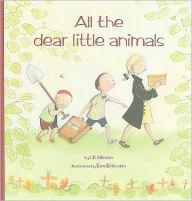 All the Dear Little Animals (Hawthorn Children's Classics) book