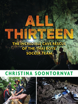 All Thirteen: The Incredible Cave Rescue of the Thai Boys' Soccer Team book