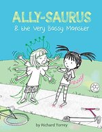Ally-Saurus and the Very Bossy Monster book