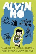 Alvin Ho: Allergic to Girls, School, and Other Scary Things book