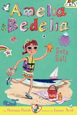 Amelia Bedelia Chapter Book #7: Amelia Bedelia Sets Sail book