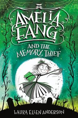 Amelia Fang and the Memory Thief book