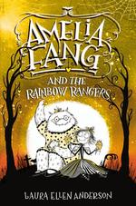 Amelia Fang and the Rainbow Rangers book