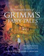 An Illustrated Treasury of Grimm's Fairy Tales book