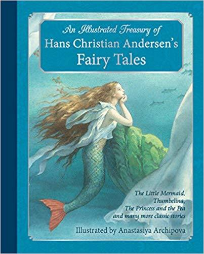 An Illustrated Treasury of Hans Christian Andersen's Fairy Tales: The Little Mermaid, Thumbelina, The Princess and the Pea and many more classic stories book