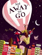And Away We Go! book