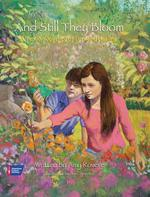 And Still They Bloom: A Family's Journey of Loss and Healing book