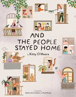 And the People Stayed Home (Family Book, Coronavirus Kids Book, Nature Book) book