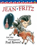 And Then what Happened, Paul Revere? book