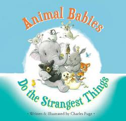 Animal Babies Do the Strangest Things book
