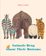 Animals Brag about Their Bottoms book