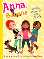 Anna, Banana, and Monkey in the Middle  book