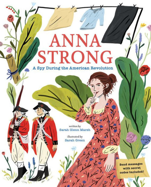 Anna Strong: A Spy During the American Revolution book