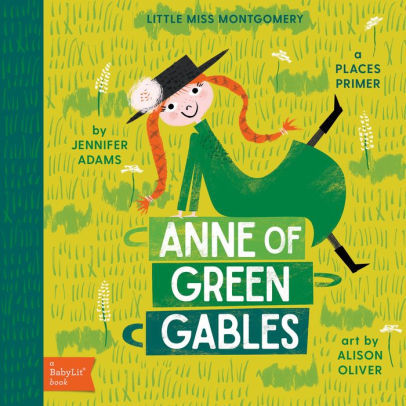 Anne of Green Gables: A BabyLit Places Primer book