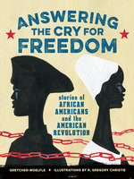 Answering the Cry for Freedom: Stories of African Americans and the American Revolution book
