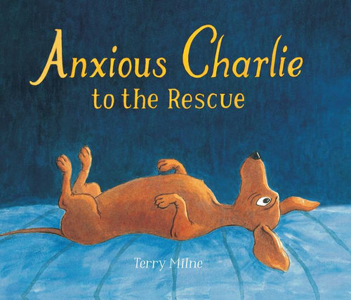 Anxious Charlie to the Rescue book