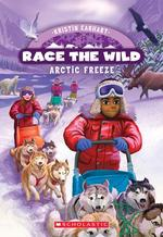Arctic Freeze (Race the Wild #3), Volume 3 book