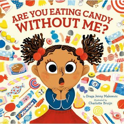 Are You Eating Candy without Me? book