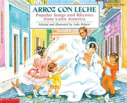 Arroz Con Leche: Popular Songs and Rhymes from Latin America (Bilingual): (bilingual) book
